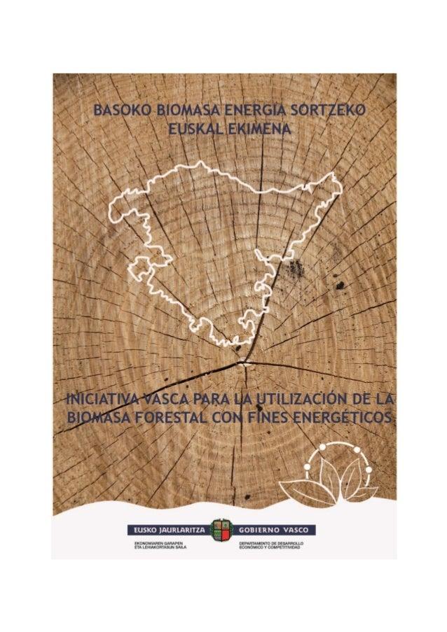 1 Iniciativa para la utilización de la Biomasa forestal para fines energéticos 1.- El Contexto Energético: Estrategia Ener...