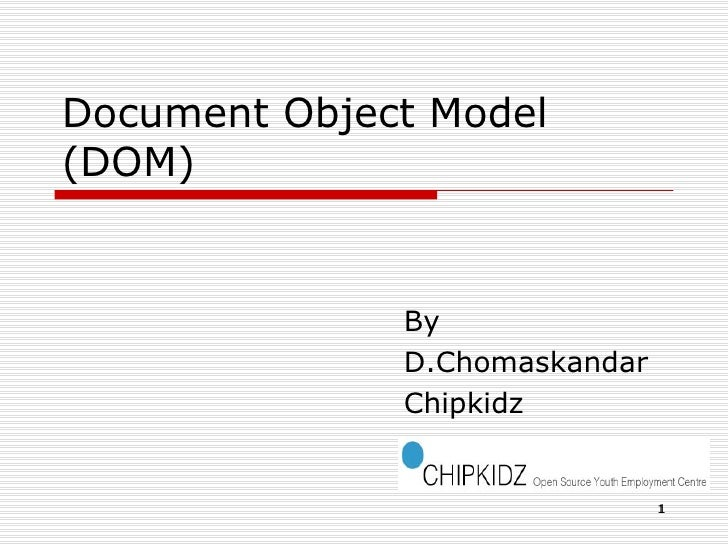 Document Object Model (DOM)‏ By  D.Chomaskandar Chipkidz