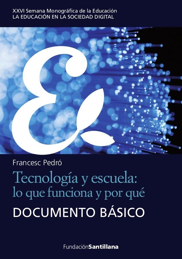 FundaciónSantillanaFundaciónSantillana Francesc Pedró XXVI Semana Monográfica de la Educación LA EDUCACIÓN EN LA SOCIEDAD ...