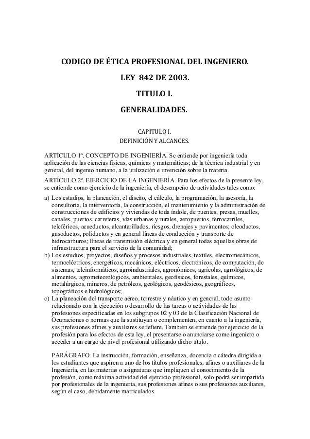 CODIGO DE ÉTICA PROFESIONAL DEL INGENIERO.                               LEY 842 DE 2003.                                 ...