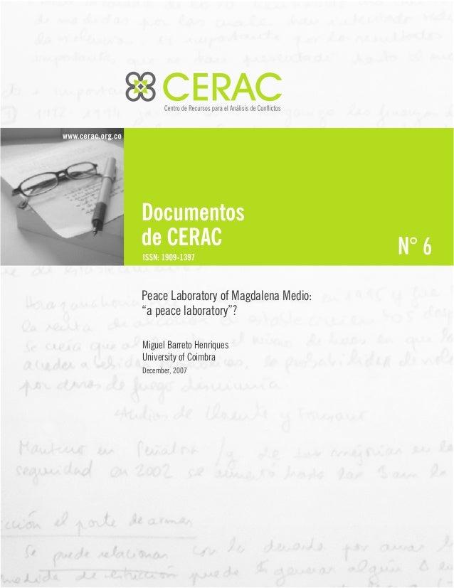 "6 Peace Laboratory of Magdalena Medio: ""a peace laboratory""? Miguel Barreto Henriques University of Coimbra December, 2007"