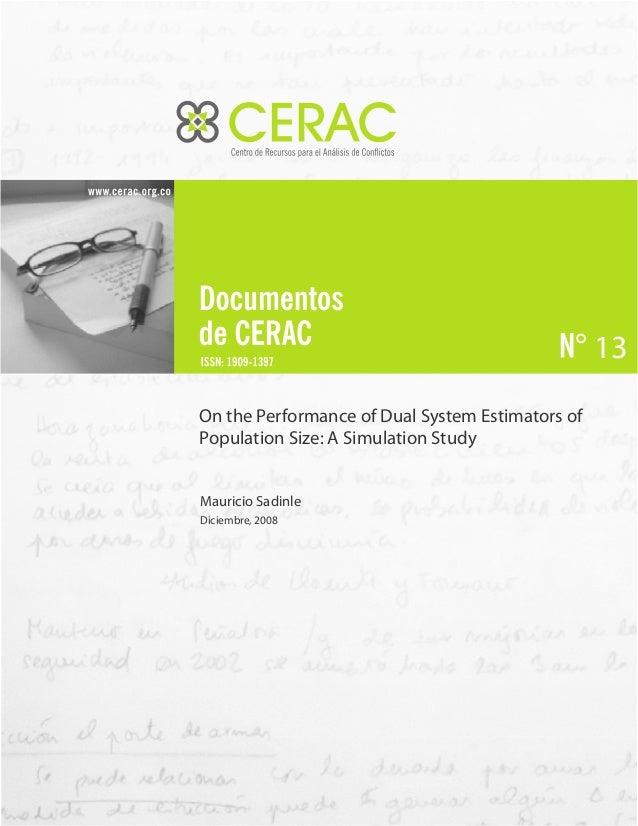 13 On the Performance of Dual System Estimators of Population Size: A Simulation Study Mauricio Sadinle Diciembre, 2008