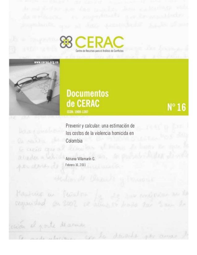 16 Prevenir y calcular: una estimación de los costos de la violencia homicida en Colombia Adriana Villamarín G. Febrero 16...