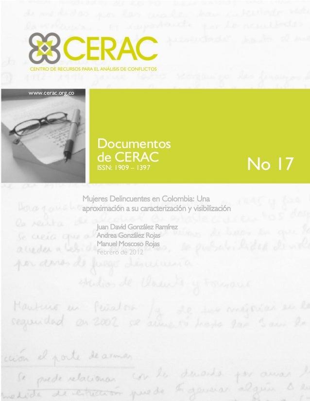 www.cerac.org.co Documentos de CERAC ISSN: 1909 – 1397 Mujeres Delincuentes en Colombia: Una aproximación a su caracteriza...