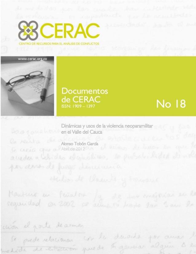 www.cerac.org.co Documentos de CERAC ISSN: 1909 – 1397 Dinámicas y usos de la violencia neoparamilitar en el Valle del Cau...