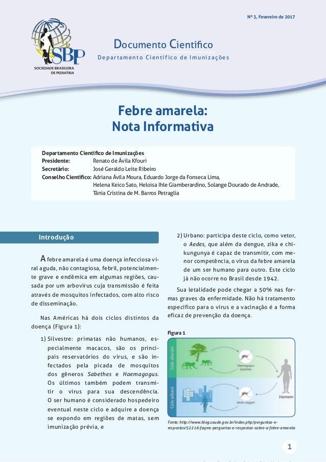 1 Febre amarela: Nota Informativa Departamento Científico de Imunizações Presidente: Renato de Ávila Kfouri Secretário: Jos...
