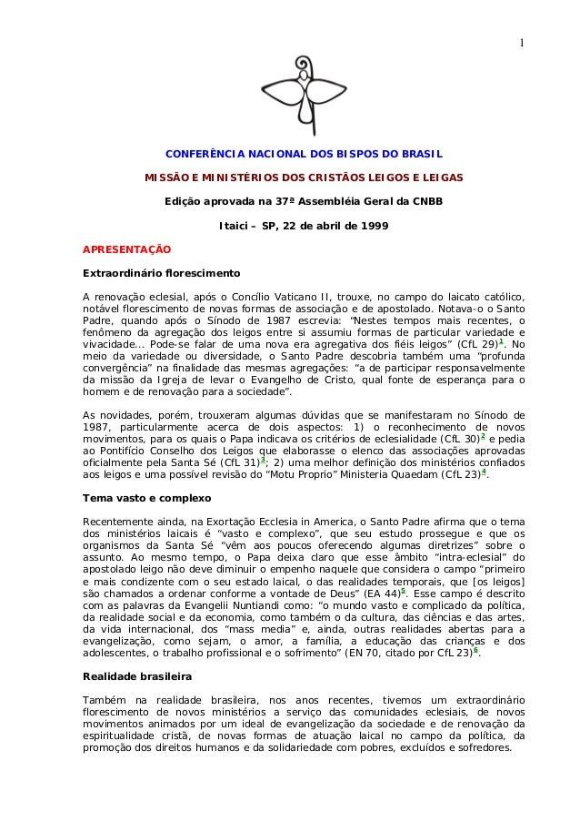 1                CONFERÊNCIA NACIONAL DOS BISPOS DO BRASIL            MISSÃO E MINISTÉRIOS DOS CRISTÃOS LEIGOS E LEIGAS   ...