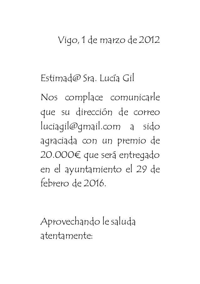 Vigo, 1 de marzo de 2012 Estimad@ Sra. Lucía Gil Nos complace comunicarle que su dirección de correo luciagil@gmail.com a ...
