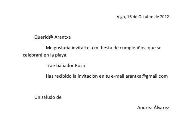 Vigo, 16 de Octubre de 2012     Querid@ Arantxa           Me gustaría invitarte a mi fiesta de cumpleaños, que secelebrará...