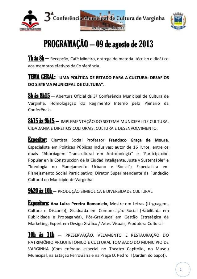 1 PROGRAMAÇÃO – 09 de agosto de 2013 77hh ààss 88hh – Recepção, Café Mineiro, entrega do material técnico e didático aos m...