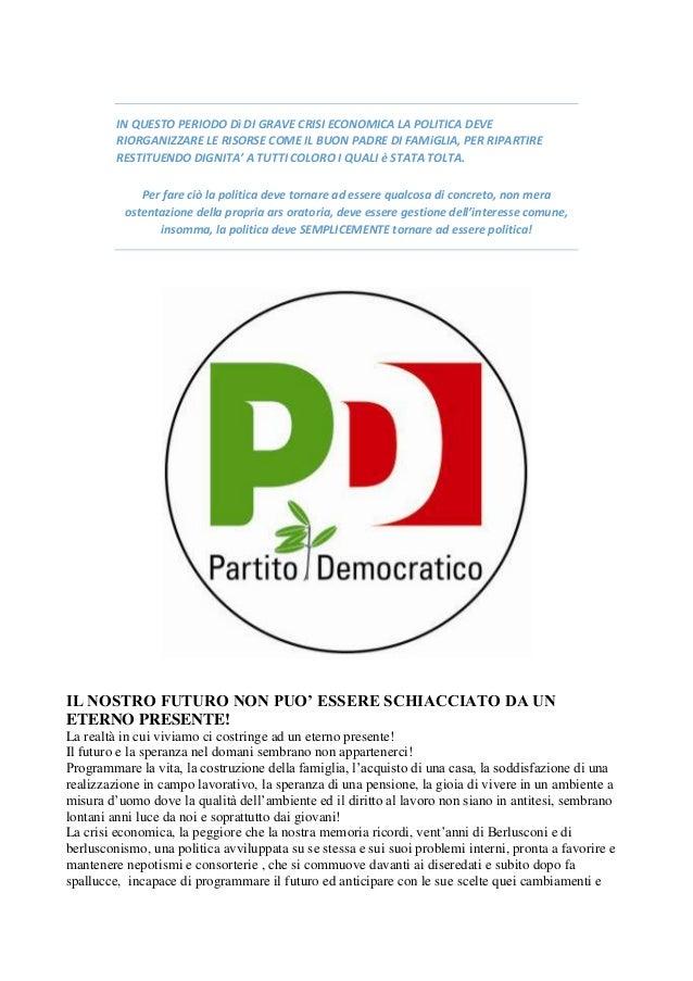 IN QUESTO PERIODO Dì DI GRAVE CRISI ECONOMICA LA POLITICA DEVE RIORGANIZZARE LE RISORSE COME IL BUON PADRE DI FAMiGLIA, PE...
