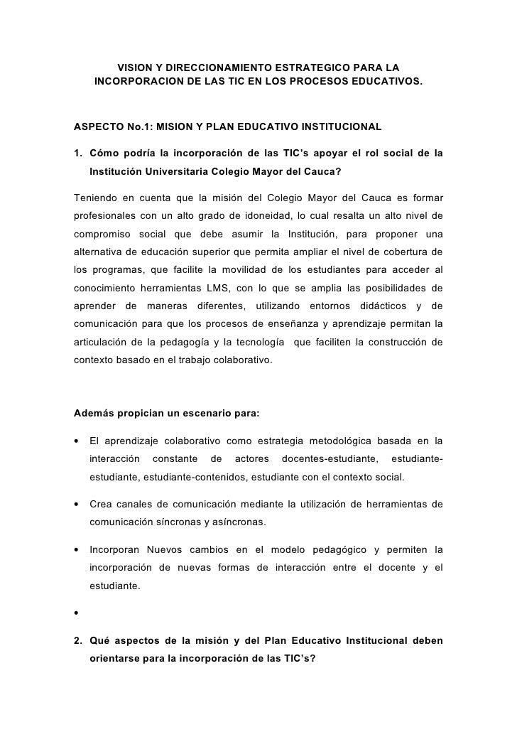 VISION Y DIRECCIONAMIENTO ESTRATEGICO PARA LA      INCORPORACION DE LAS TIC EN LOS PROCESOS EDUCATIVOS.    ASPECTO No.1: M...