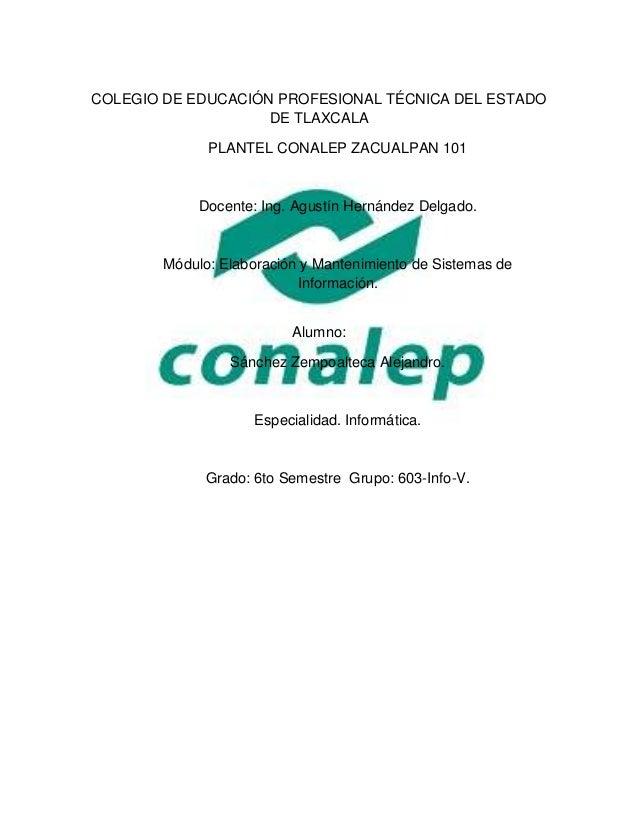 COLEGIO DE EDUCACIÓN PROFESIONAL TÉCNICA DEL ESTADO DE TLAXCALA PLANTEL CONALEP ZACUALPAN 101 Docente: Ing. Agustín Hernán...
