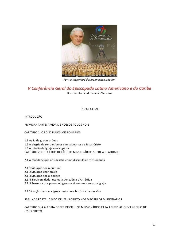 Fonte: http://redelatina.marista.edu.br/  V Conferência Geral do Episcopado Latino Americano e do Caribe                  ...