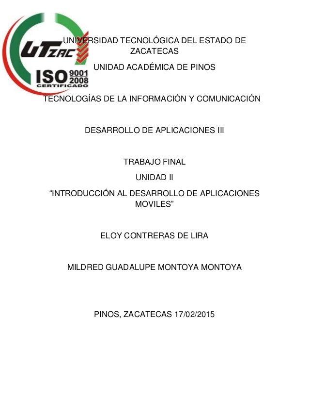 UNIVERSIDAD TECNOLÓGICA DEL ESTADO DE ZACATECAS UNIDAD ACADÉMICA DE PINOS TECNOLOGÍAS DE LA INFORMACIÓN Y COMUNICACIÓN DES...