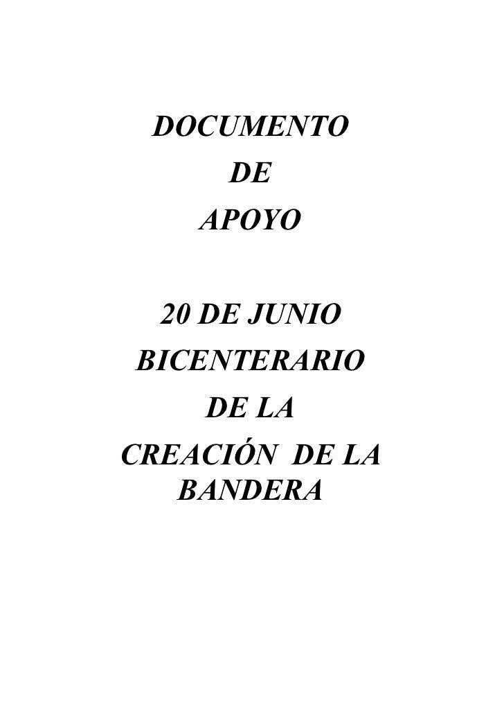 DOCUMENTO      DE    APOYO  20 DE JUNIOBICENTERARIO    DE LACREACIÓN DE LA   BANDERA