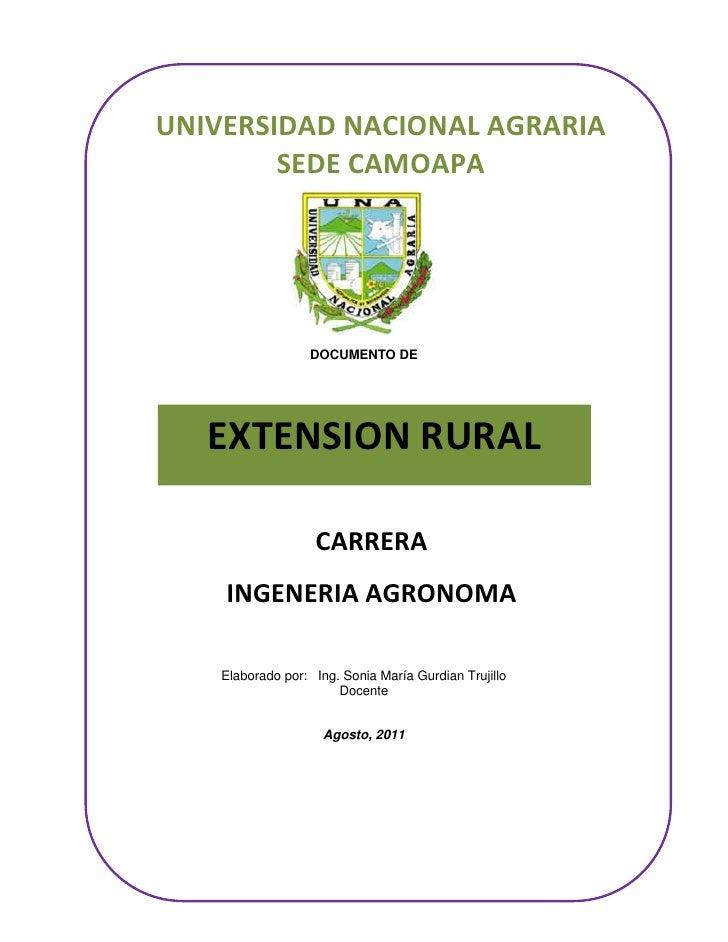 UNIVERSIDAD NACIONAL AGRARIA        SEDE CAMOAPA                  DOCUMENTO DE   EXTENSION RURAL                   CARRERA...