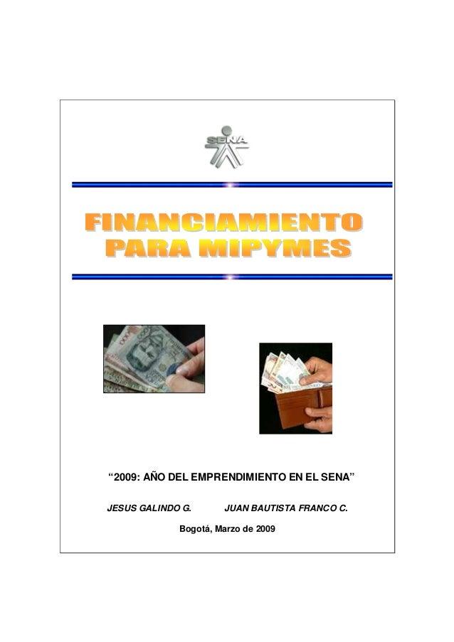 """""""2009: AÑO DEL EMPRENDIMIENTO EN EL SENA"""" JESUS GALINDO G. JUAN BAUTISTA FRANCO C. Bogotá, Marzo de 2009"""