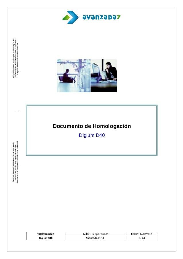 Documento de Homologación                      Digium D40Homologación           Autor: Sergio Serrano   Fecha: 14/03/2013 ...
