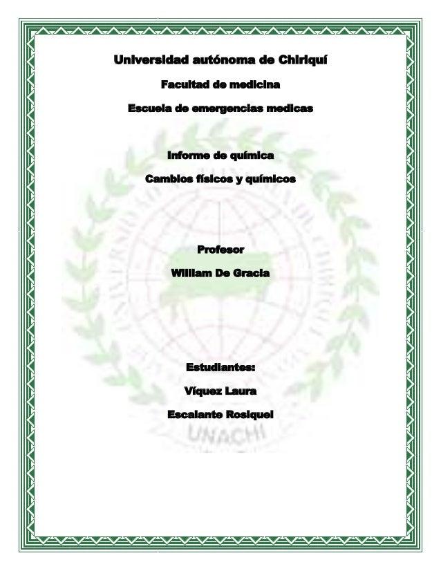 Universidad autónoma de Chiriquí       Facultad de medicina  Escuela de emergencias medicas        Informe de química    C...