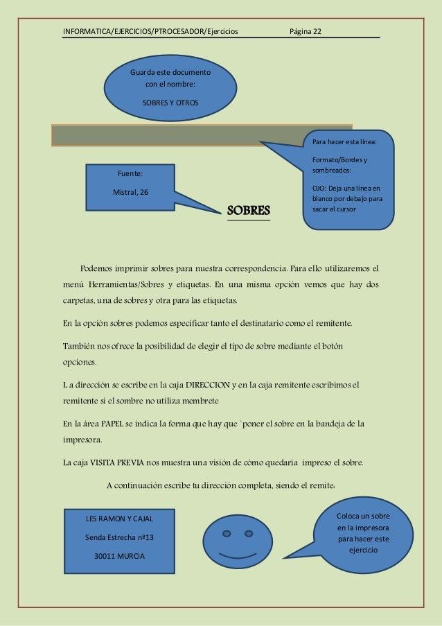 INFORMATICA/EJERCICIOS/PTROCESADOR/Ejercicios Página 22 SOBRES Podemos imprimir sobres para nuestra correspondencia. Para ...
