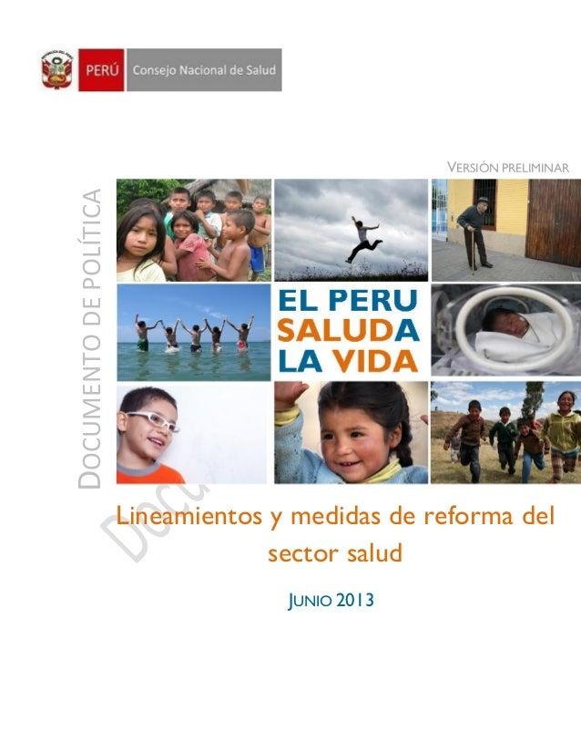DOCUMENTODEPOLÍTICA JUNIO 2013 Lineamientos y medidas de reforma del sector salud VERSIÓN PRELIMINAR