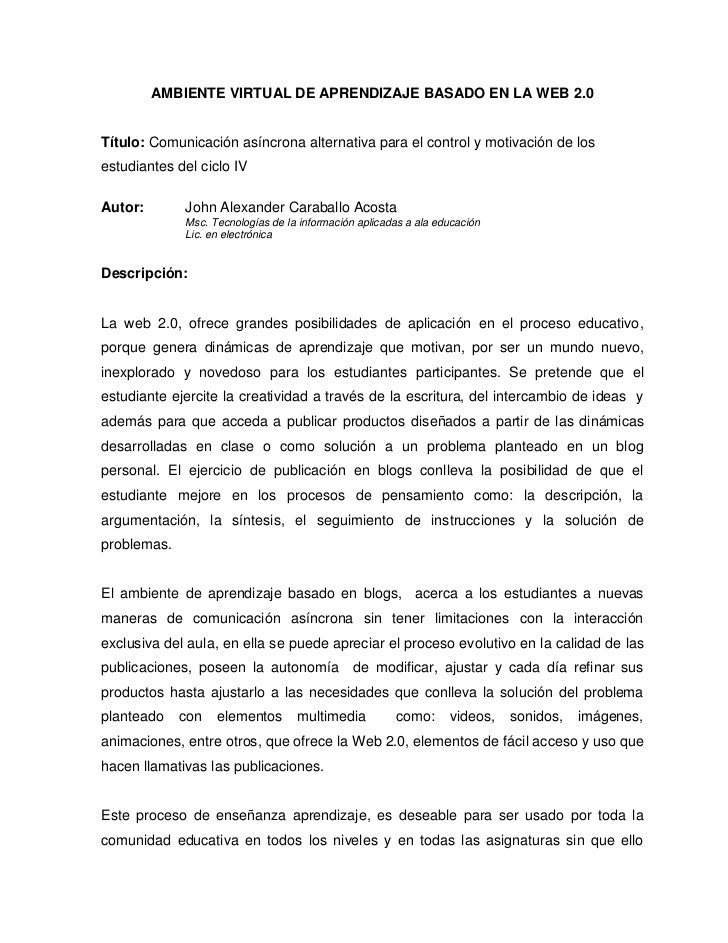 AMBIENTE VIRTUAL DE APRENDIZAJE BASADO EN LA WEB 2.0Título: Comunicación asíncrona alternativa para el control y motivació...