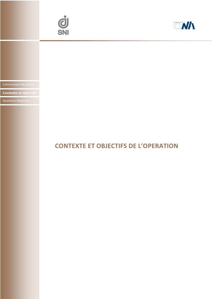 Communiqué de presse  Contexte et objectifs Questions-Réponses                             CONTEXTE ET OBJECTIFS DE L'OPER...