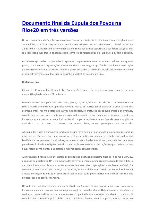 Documento final da Cúpula dos Povos na Rio+20 em três versões O documento final da Cúpula dos povos sintetiza os principai...
