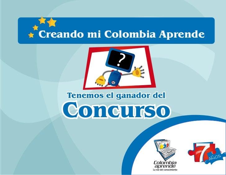 Creando mi Colombia Aprende                     ?              anos    Tenemos el ganador del   Concurso                  ...