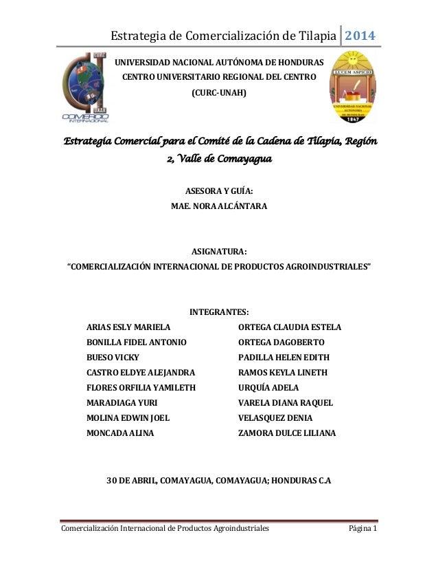Estrategia de Comercialización de Tilapia 2014 Comercialización Internacional de Productos Agroindustriales Página 1 UNIVE...