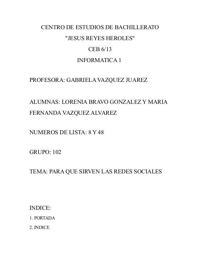 """CENTRO DE ESTUDIOS DE BACHILLERATO             """"JESUS REYES HEROLES""""                   CEB 6/13                INFORMATICA..."""