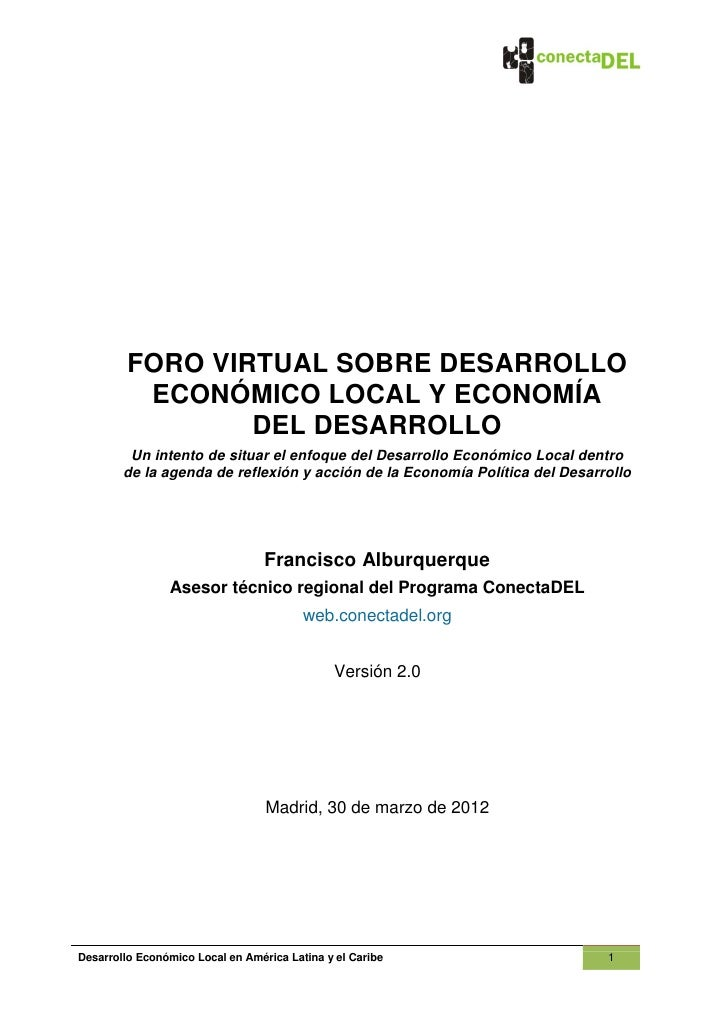 FORO VIRTUAL SOBRE DESARROLLO          ECONÓMICO LOCAL Y ECONOMÍA                 DEL DESARROLLO         Un intento de sit...