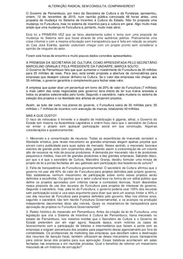 ALTERAÇÃO RADICAL SEM CONSULTA, COMPANHEIROS? O Governo de Pernambuco, por meio da Secretaria de Cultura e da Fundarpe, ap...