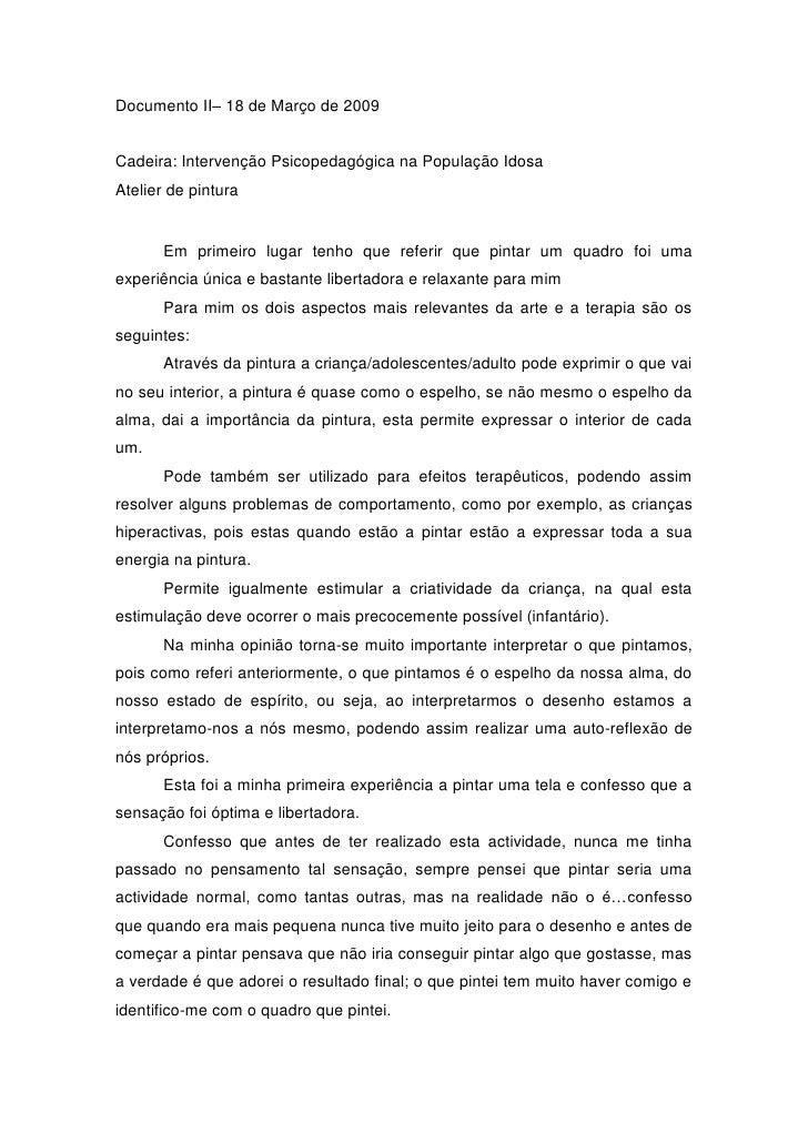 Documento II– 18 de Março de 2009   Cadeira: Intervenção Psicopedagógica na População Idosa Atelier de pintura          Em...