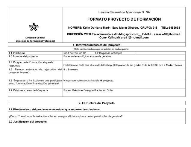 Servicio Nacional de Aprendizaje SENA  FORMATO PROYECTO DE FORMACIÓN NOMBRE: Kelin Dahiana Marín Sara Marín Giraldo. GRUPO...