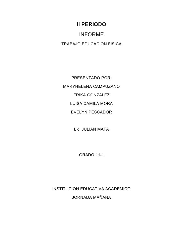 II PERIODO          INFORME   TRABAJO EDUCACION FISICA       PRESENTADO POR:    MARYHELENA CAMPUZANO        ERIKA GONZALEZ...