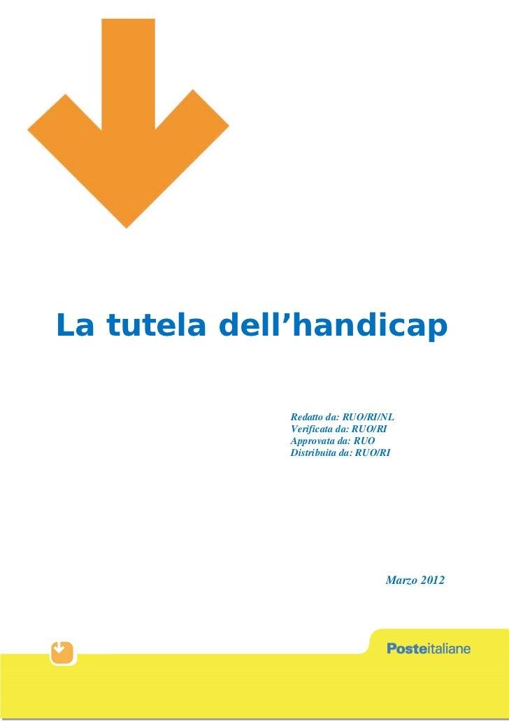 La tutela dell'handicap             Redatto da: RUO/RI/NL             Verificata da: RUO/RI             Approvata da: RUO ...