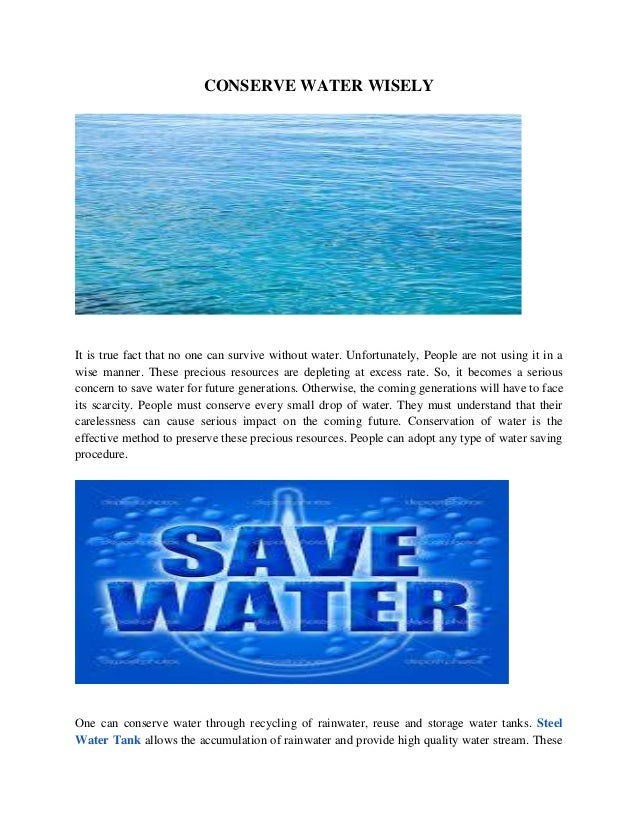 CONSERVE WATER WISELY It is true fact that no one can survive without water. Unfortunately, People are not using it in a w...