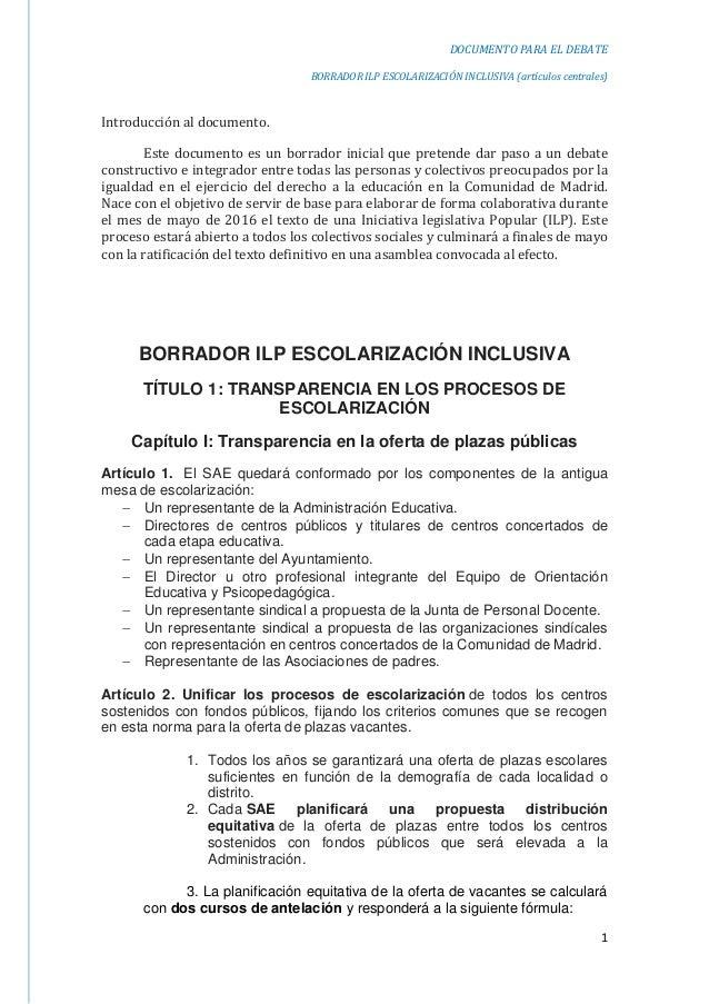 DOCUMENTO PARA EL DEBATE BORRADOR ILP ESCOLARIZACIÓN INCLUSIVA (artículos centrales) 1 Introducción al documento. Este doc...