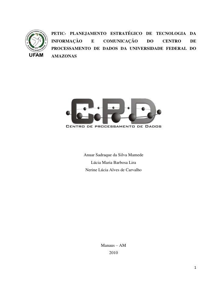 PETIC- PLANEJAMENTO ESTRATÉGICO DE TECNOLOGIA DAINFORMAÇÃO      E     COMUNICAÇÃO             DO   CENTRO   DEPROCESSAMENT...