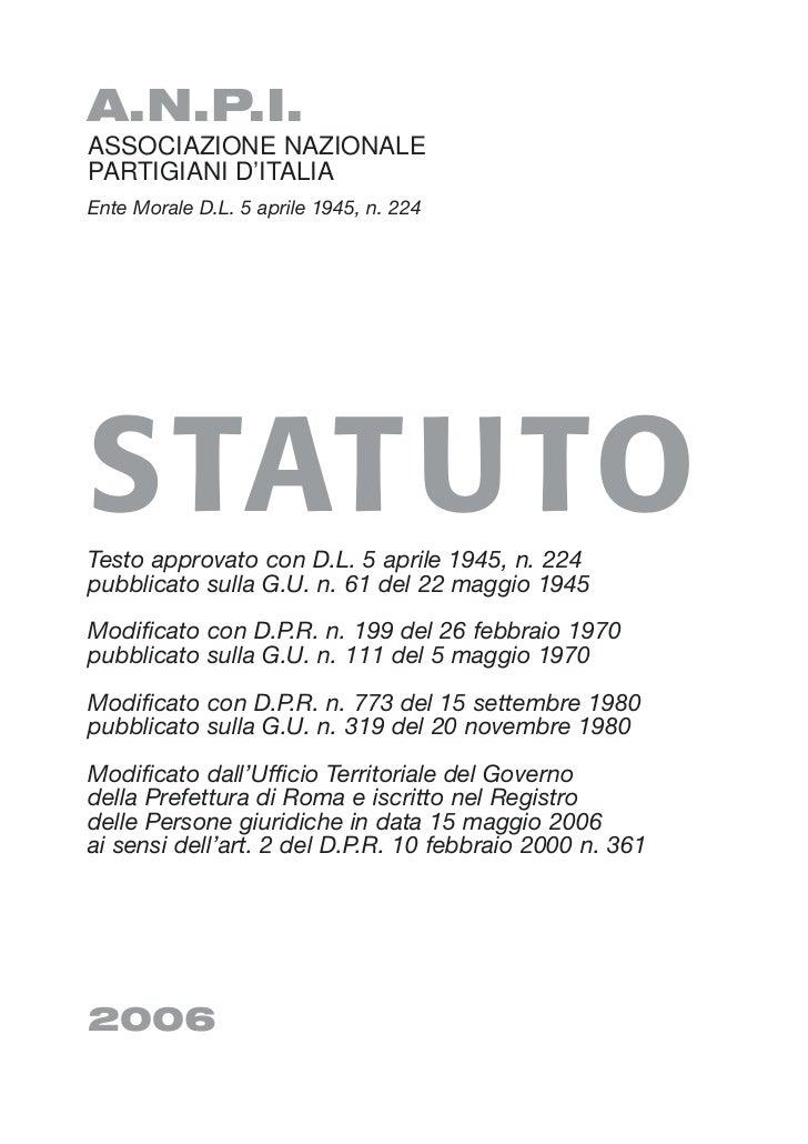 A.N.P.I.ASSOCIAZIONE NAZIONALEPARTIGIANI D'ITALIAEnte Morale D.L. 5 aprile 1945, n. 224STATUTOTesto approvato con D.L. 5 a...