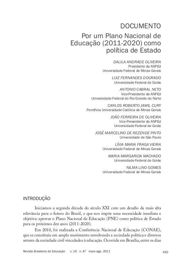 DOCUMENTO Por um Plano Nacional de Educação (2011-2020) como política de Estado DALILA ANDRADE OLIVEIRA  Presidente da ANP...