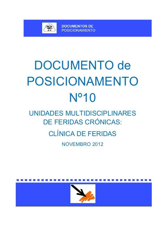 DOCUMENTO de POSICIONAMENTO Nº10 UNIDADES MULTIDISCIPLINARES DE FERIDAS CRÓNICAS: CLÍNICA DE FERIDAS NOVEMBRO 2012