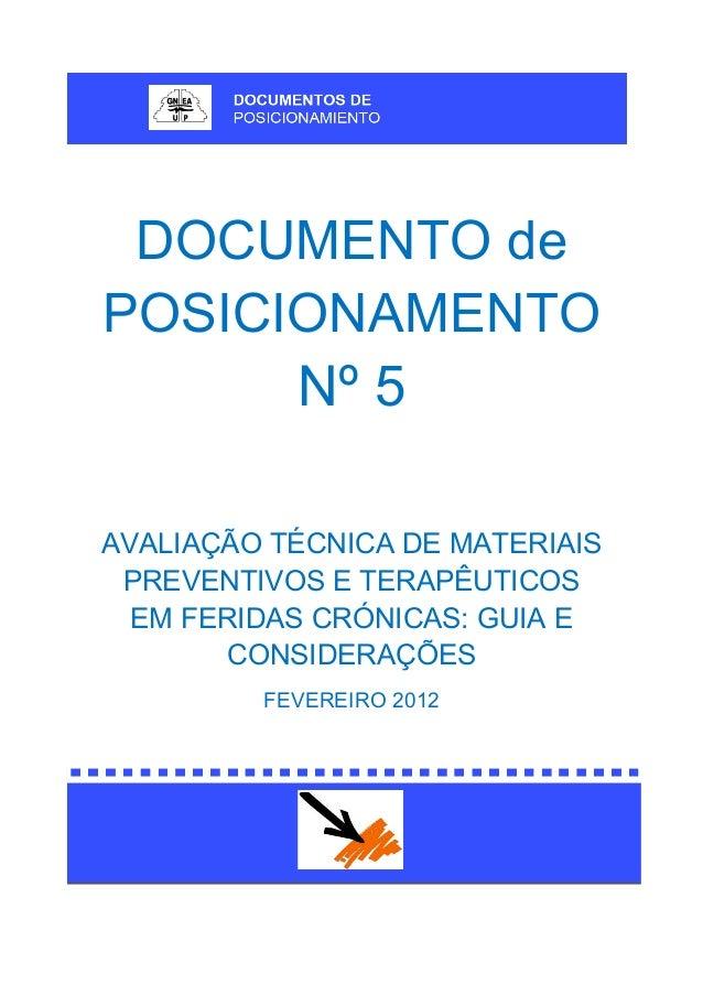 DOCUMENTO de POSICIONAMENTO Nº 5 AVALIAÇÃO TÉCNICA DE MATERIAIS PREVENTIVOS E TERAPÊUTICOS EM FERIDAS CRÓNICAS: GUIA E CON...