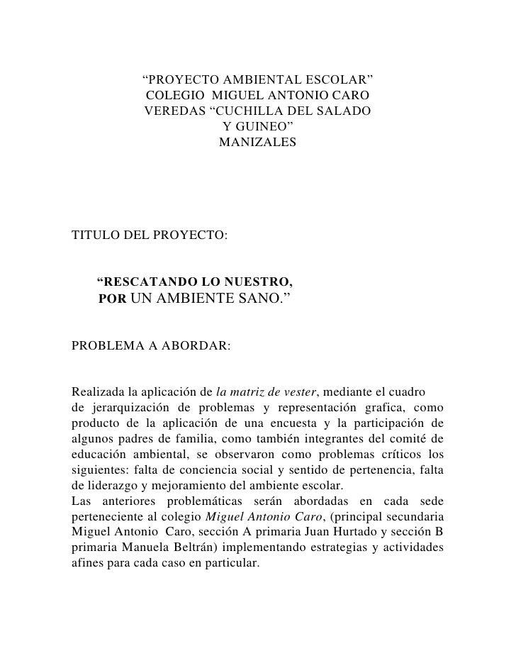 """""""PROYECTO AMBIENTAL ESCOLAR""""<br />COLEGIO  MIGUEL ANTONIO CARO<br />VEREDAS """"CUCHILLA DEL SALADO<br />Y GUINEO""""<br />MANIZ..."""
