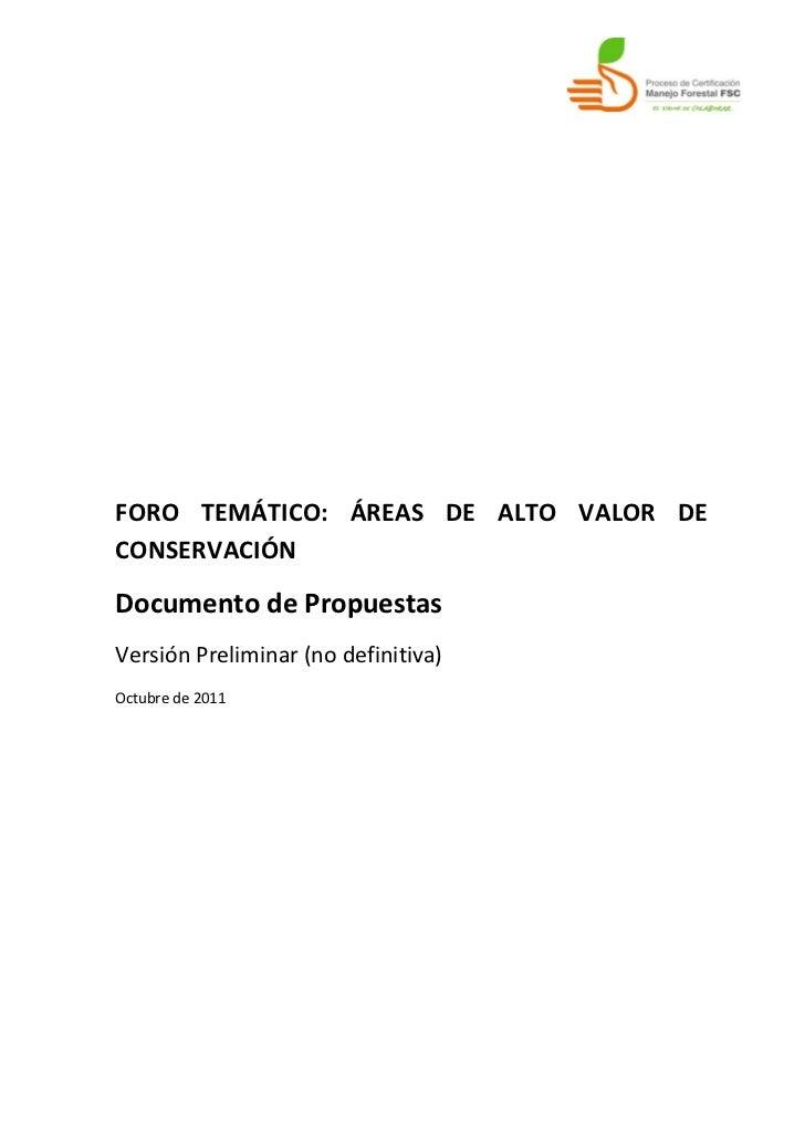 FORO TEMÁTICO: ÁREAS DE ALTO VALOR DECONSERVACIÓNDocumento de PropuestasVersión Preliminar (no definitiva)Octubre de 2011