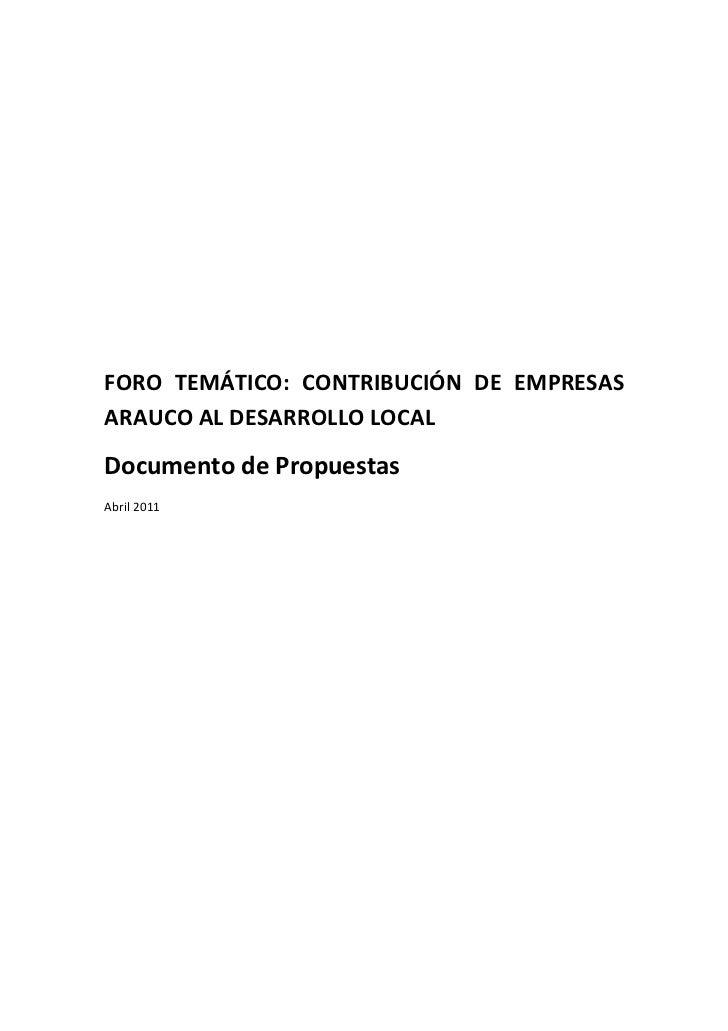 FORO TEMÁTICO: CONTRIBUCIÓN DE EMPRESASARAUCO AL DESARROLLO LOCALDocumento de PropuestasAbril 2011