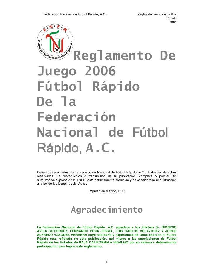 Federación Nacional de Fútbol Rápido, A.C.                     Reglas de Juego del Futbol                                 ...