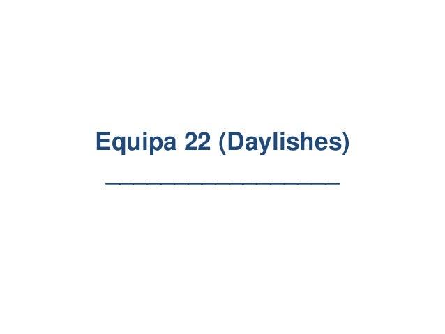 Equipa 22 (Daylishes) _________________
